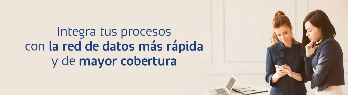 optimiza tus procesos con ayuda de la red de datos mas rapida y de mayor cobertura